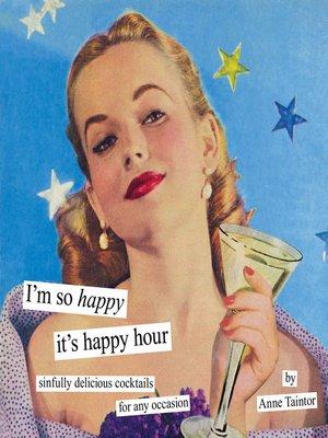 cover image of I'm So Happy it's Happy Hour