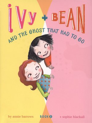cover image of Ivy and Bean and the Ghost That Had to Go