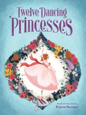 cover image of Twelve Dancing Princesses