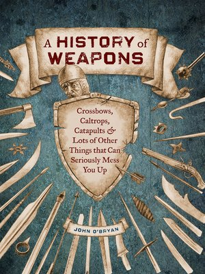 cover image of A History of Weapons