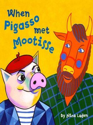 cover image of When Pigasso Met Mootisse
