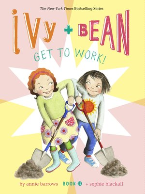 cover image of Ivy and Bean Get to Work!