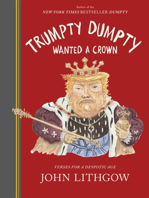 cover image of Trumpty Dumpty Wanted a Crown