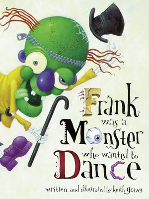 cover image of Frank Was a Monster Who Wanted to Dance