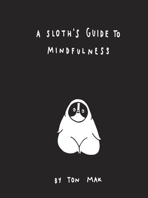 cover image of A Sloth's Guide to Mindfulness