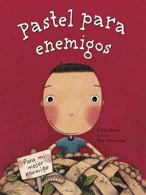 cover image of Pastel para enemigos (Enemy Pie)