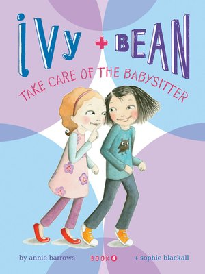 cover image of Ivy and Bean Take Care of the Babysitter