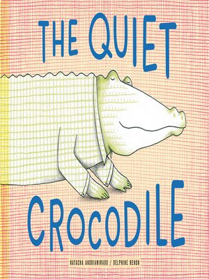 cover image of The Quiet Crocodile