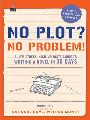 cover image of No Plot? No Problem! Revised and Expanded Edition