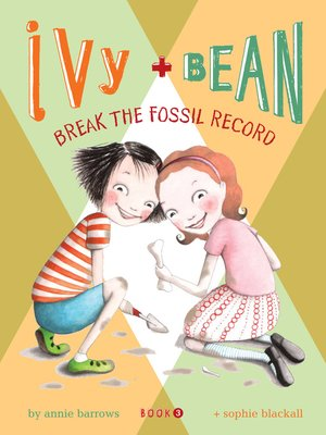 cover image of Ivy and Bean Break the Fossil Record