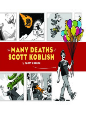 cover image of The Many Deaths of Scott Koblish