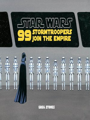 cover image of 99 Stormtroopers Join the Empire