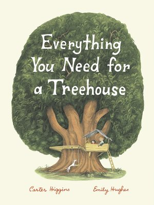 cover image of Everything You Need for a Treehouse