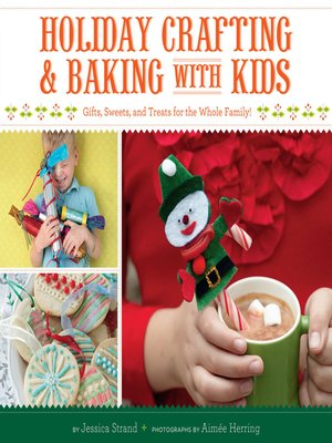 cover image of Holiday Crafting and Baking with Kids