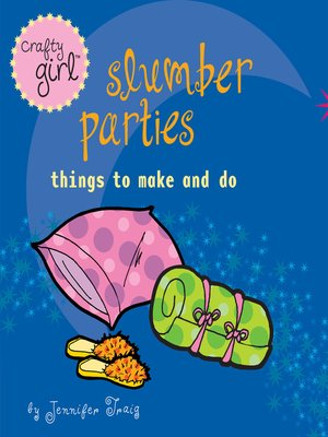 cover image of Crafty Girl: Slumber Parties