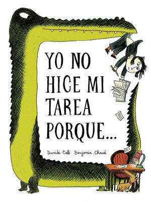 cover image of Yo No Hice Mi Tarea Porque . . . (I Didn't Do My Homework Because . . . Spanish Language Edition)
