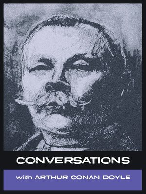 cover image of Conversations with Arthur Conan Doyle