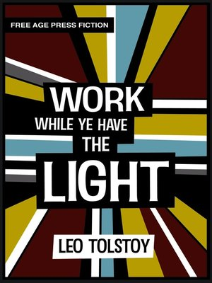 cover image of Work While Ye Have the Light