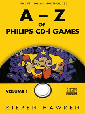 cover image of The A-Z of Philips CD-i Games, Volume 1