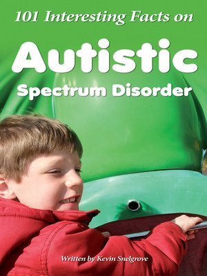 cover image of 101 Interesting Facts on Autistic Spectrum Disorder