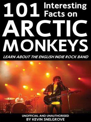 cover image of 101 Interesting Facts on Arctic Monkeys
