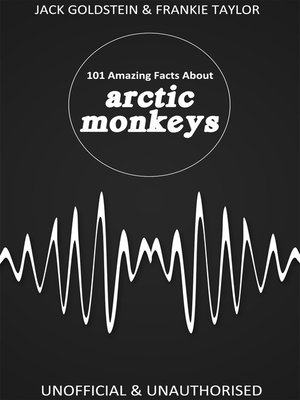 cover image of 101 Amazing Facts about Arctic Monkeys