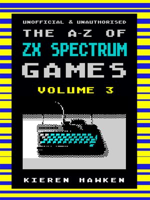 cover image of The A-Z of Sinclair ZX Spectrum Games, Volume 3