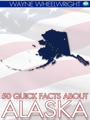 cover image of 50 Quick Facts about Alaska