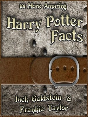 101 More Amazing Harry Potter Facts By Jack Goldstein Overdrive