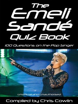 cover image of The Emeli Sandé Quiz Book