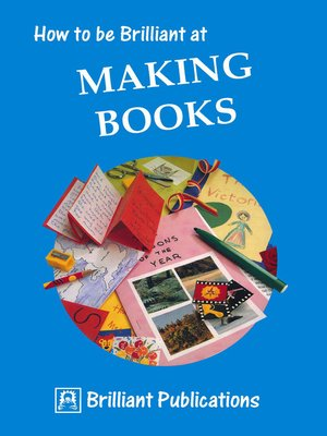 cover image of How to be Brilliant at Making Books