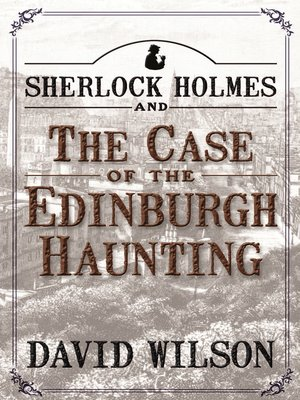 cover image of Sherlock Holmes and The Case of The Edinburgh Haunting
