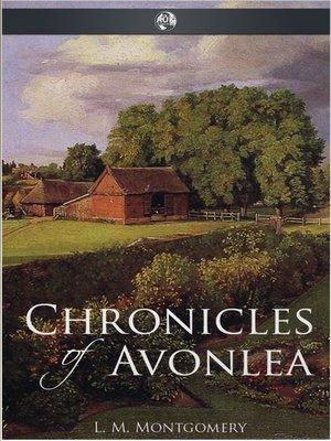 Chronicles Of Avonlea By L M Montgomery OverDrive Rakuten