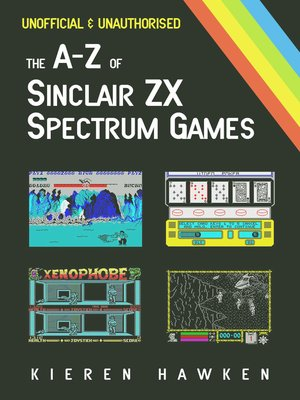 cover image of The A-Z of Sinclair ZX Spectrum Games, Volume 1