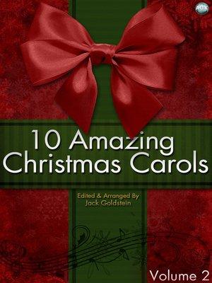 cover image of 10 Amazing Christmas Carols, Volume 2