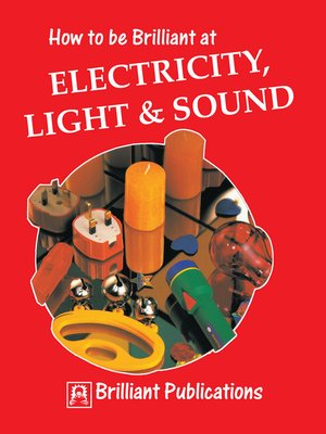 cover image of How to be Brilliant at Electricity, Light & Sound