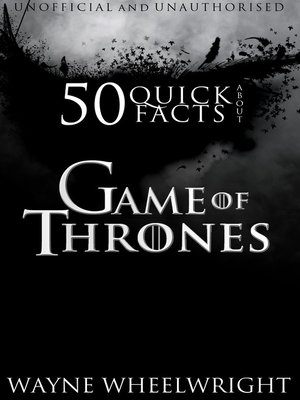 cover image of 50 Quick Facts About Game of Thrones