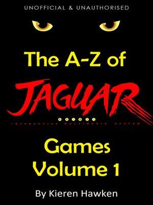 cover image of The A-Z of Atari Jaguar Games, Volume 1