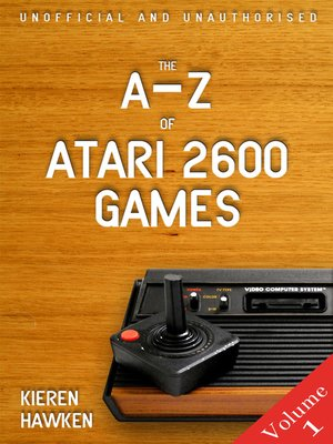 cover image of The A-Z of Atari 2600 Games, Volume 1