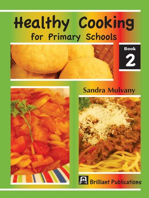 cover image of Healthy Cooking for Primary Schools, Book 2