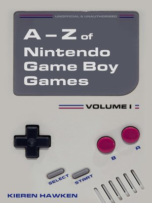 cover image of The A-Z of Nintendo Game Boy Games: Volume 1