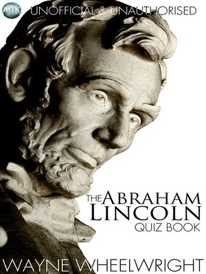 cover image of The Abraham Lincoln Quiz Book