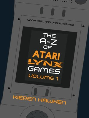 cover image of The A-Z of Atari Lynx Games: Volume 1