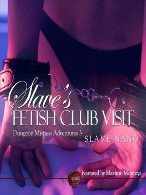 cover image of Slave's Fetish Club Visit