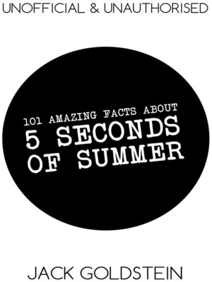 cover image of 101 Amazing Facts about 5 Seconds of Summer