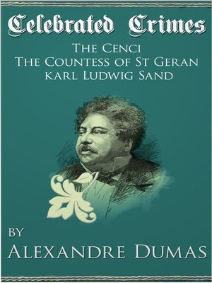 cover image of Celebrated Crimes 'The Cenci', 'The Countess of St Geran' and 'Karl Ludwig Sand'