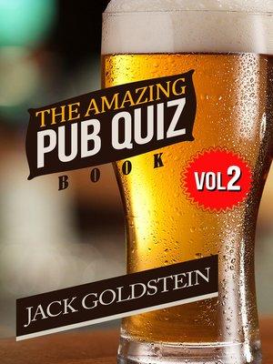 cover image of The Amazing Pub Quiz Book, Volume 2