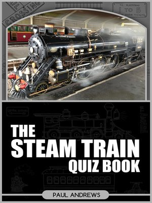 cover image of The Steam Train Quiz Book