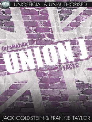 cover image of 101 Amazing Union J Facts