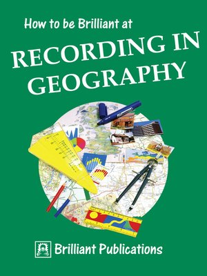 cover image of How to be Brilliant at Recording in Geography